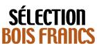 Sélection Bois-Francs